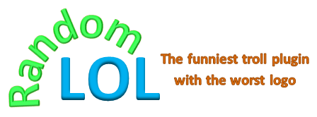 RandomLOL ~ The funniest troll plugin with the worst logo